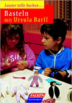 Basteln mit Ursula Barff.: Ursula Barff: 9783635604850: Amazon.com: Books