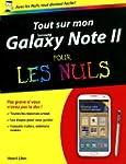 Tout sur mon Galaxy Note II Pour les...