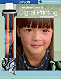 Epson Complete Guide to Digital Printing, Revised & Updated (A Lark Photography Book)