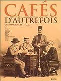 echange, troc Gérard-Georges Lemaire - Cafés d'autrefois