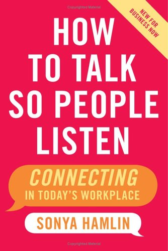 How to Talk So People Listen: Connecting in Today's...
