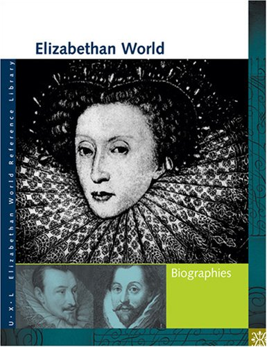 Image for Elizabethan World Biographies: U-x-l (UXL Elizabethan World Reference Library)