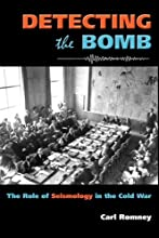 Detecting the Bomb The Role of Seismology in the Cold War