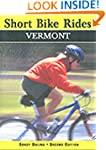 Short Bike Rides in Vermont, 2nd: Rid...