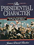 Presidential Character: Predicting Performance In The White House (4th Edition)