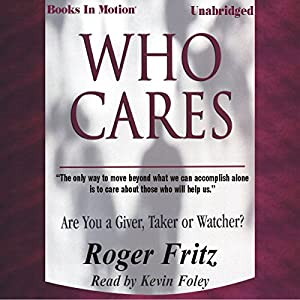 Who Cares: Are You a Giver, Taker or Watcher? | [Roger Fritz]