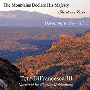 The Mountains Declare His Majesty: Devotions to Go | [Tom DiFrancesca III]