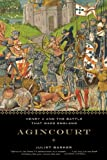 Agincourt: Henry V and the Battle That Made England (0316015040) by Barker, Juliet