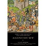 Agincourt: Henry V and the Battle That Made England ~ Juliet Barker