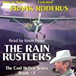 The Rain Rustlers: Carl Heller Series, Book 2 (       UNABRIDGED) by Frank Roderus Narrated by Kevin Foley