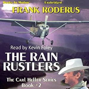 The Rain Rustlers: Carl Heller Series, Book 2 | [Frank Roderus]