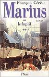 echange, troc François Cérésa - Marius ou le Fugitif