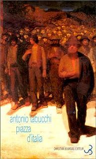 Piazza d'Italia : conte populaire en trois temps, un épilogue et un appendice, Tabucchi, Antonio