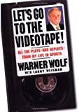 img - for Let's Go to the Videotape: All the Plays and Replays from My Life in Sports by Warner Wolf (2000-03-01) book / textbook / text book