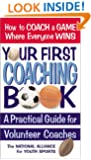 Your First Coaching Book: A Practical Guide for Volunteer Coaches
