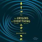 The Origins of Everything in 100 Pages (More or Less) Hörbuch von David Bercovici Gesprochen von: Jim Meskimen