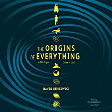 The Origins of Everything in 100 Pages (More or Less) Audiobook by David Bercovici Narrated by Jim Meskimen