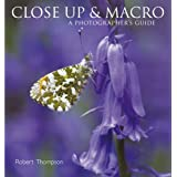 Close-Up and Macro: A Photographer's Guideby Robert Thompson