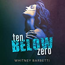 Ten Below Zero Audiobook by Whitney Barbetti Narrated by Natasha Soudek