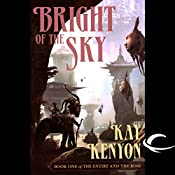Bright of the Sky: The Entire and the Rose, Book 1 | Kay Kenyon