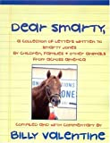 Dear Smarty: A collection of letters written to Smarty Jones, by Children, Families & Other animals from across America