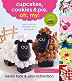 Karen Tack Cupcakes, Cookies, and Pie, Oh My! by Karen Tack Original Edition (2012)