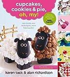 Karen Tack Cupcakes, Cookies, and Pie, Oh My! by Karen Tack Original Edition (2012)