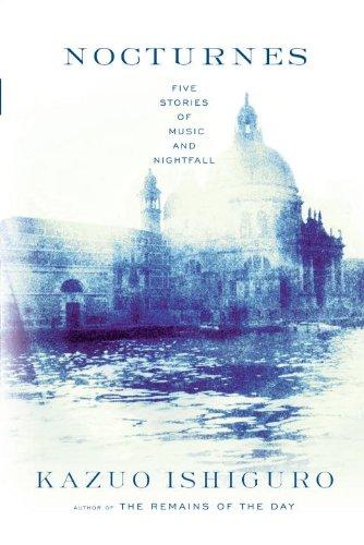 Nocturnes: Five Stories of Music and Nightfall, KAZUO ISHIGURO