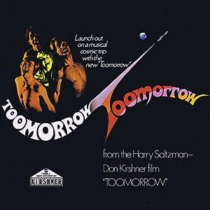 "Toomorrow: From the Harry Saltzman-Don Kirshner film ""Toomorrow"""