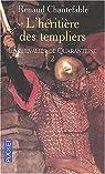 L'héritière des templiers, tome 2 : Le chevalier de Quaranteine par Chantefable