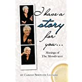 I Have a Story for You... Musings of the Moodivatorby Carole Bertuzzi Luciani