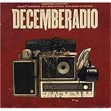 DecembeRadio (Expanded Edition) ~ DecembeRadio
