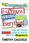 Is Gwyneth Paltrow Wrong About Everyt...