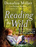 img - for Reading in the Wild: The Book Whisperer's Keys to Cultivating Lifelong Reading Habits by Miller Donalyn (2013-11-04) Paperback book / textbook / text book