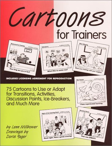 Cartoons for Trainers: Seventy Five Cartoons to Use or Adapt for Transitions, Activities, Discussion Points, Ice Breakers and More with CD-ROM