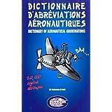 """Dictionnaire d'abréviations aéronautiques - 20000 Acronymes Anglais - Aviation Civile et Militaire"""""""