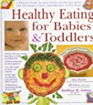 Healthy Eating for Babies and Toddler...