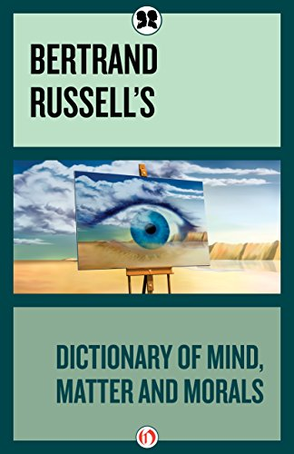 Bertrand Russell - Bertrand Russell's Dictionary of Mind Matter and Morals (English Edition)