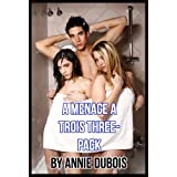 A Menage a Trois Three-Pack (Threesome Erotica Bundle)di Annie  DuBois