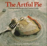 : The Artful Pie: Unforgettable Recipes for Creative Cooks