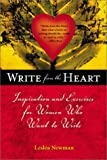 Write from the Heart: Inspiration and Exercises for Women Who Want to Write (1580085059) by Lesléa Newman
