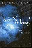 img - for The Secret Melody: And Man Created the Universe book / textbook / text book