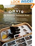 The Orvis Guide to the Essential Amer...