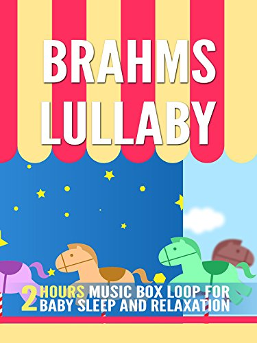 Brahms Lullaby: 2 Hours Music Box Loop for Baby Sleep and Relaxation