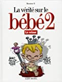 La vrit sur le bb, Tome 2 : Le retour