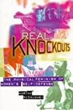 img - for Real Knockouts: Physical Feminism of Women's Self-defense by McCaughey, Martha (1997) Paperback book / textbook / text book