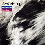 PETER GABRIEL & KATE BUSH / DON'T GIVE UP