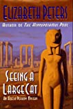 Seeing a Large Cat (An Amelia Peabody Mystery)