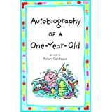 Autobiography of a One-Year-Old ~ Rohan Candappa