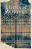 img - for Hidden Motives: Watcher in the Woods/Then Came Darkness/At the End of the Bayou/Buried in the Past (Inspirational Romance Collection) book / textbook / text book
